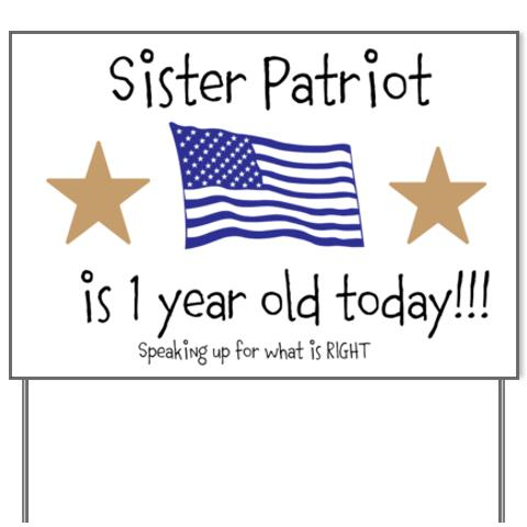 Sister Patriot is 1 Year Old...